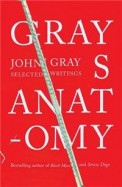 Grays Anatomy: Selected Writings