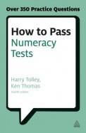 How To Pass Numeracy Tests : Over 350 Practice Questions