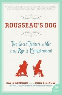 Rousseau'S Dog - The Great Thinkers At War        In The Age Of Enlightment