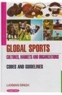 Global Sports Cultures Markets & Organizations Codes & Guidelines