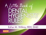A Little Book of Dental Hygienists Rules