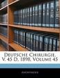 Deutsche Chirurgie. V. 45 D, 1898, Volume 45