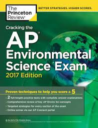 Cracking the AP Environmental Science Exam, 2017 Edition (College Test Preparation)