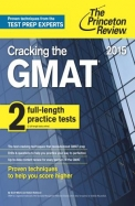 Cracking The New Gmat Princeton Review 2015 2 Full Length Practice Tests
