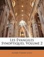 Les Evangiles Synoptiques, Volume 2
