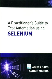 Practitioners Guide To Test Automation Using Selenium