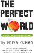 Perfect World: A Journey To Infinite Possibilities