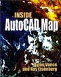 Inside AutoCAD Map 2000: The Ultimate How-To Resource And Desktop Reference For AutoCAD Map [With CDROM]