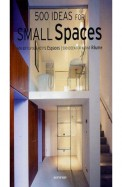 500 Ideas For Small Spaces - Petits Espaces - Kleine Raume