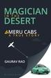 Magician In The Desert : Meru Cabs A True Story
