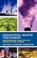 Industrial Waste Treatment - Contemporary Practice & Vision For The Future