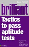 Brilliant Tactics to Pass Aptitude Tests: Psychometric, numeracy, verbal reasoning and many more (2nd Edition) (Brilliant Business)