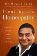 Healing With Homeopathy : Guide To Natural Health & Well Being