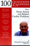 100 QUESTIONS and ANSWERS ABOUT HEART ATTACK and      RELATED CARDIAC PROBLEMS