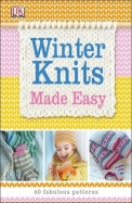 Winter Knits Made Easy : 40 Fabulous Patterns