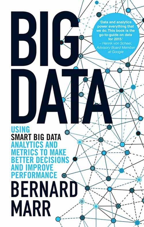 Big Data : Using Smart Big Data Analytics And      Metrics To Make Better Decisions And Improve