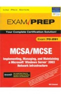Mcsa/Mcse Exam 70-291 Implementing Managing & Maintaining A Ms Windows Server 2003 Network