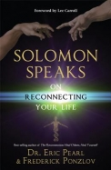 Solomon Speaks on Reconnecting Your Life