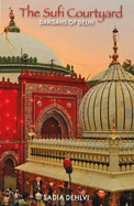 Sufi Courtyard Dargahs Of Delhi