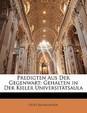 Predigten Aus Der Gegenwart: Gehalten in Der Kieler Universitatsaula