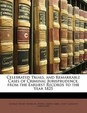 Celebrated Trials, and Remarkable Cases of Criminal Jurisprudence, from the Earliest Records to the Year 1825