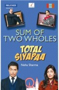 Sum Of Two Wholes : Total Siyapaa