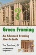 Green Framing: An Advanced Framing How-To Guide (Volume 1)