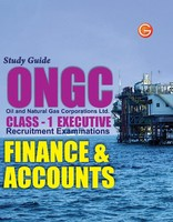 ONGC Oil and Natural Gas Corporations: Finance and Accounts Executive Recruitment Examinations Guide (Class - 1)