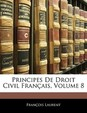Principes de Droit Civil Francais, Volume 8