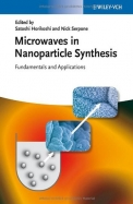 Microwaves In Nanoparticle Synthesis Fundamentals & Applications