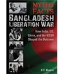 Myths and Facts Bangladesh Liberation War: How India, US, China, and the USSR Shaped the Outcome