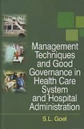 Management Techniques & Good Governance In Health Care System & Hospital Administration