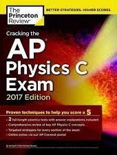Cracking the AP Physics C Exam, 2017 Edition (College Test Preparation)