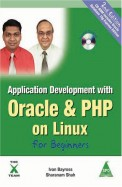 Application Development With Oracle & Php On Linux For Beginners W/Cd