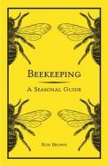 Beekeeping: A Seasonal Guide