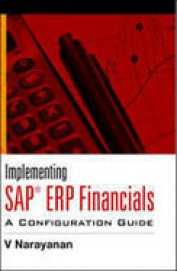 Implementing Sap Erp Financials A Configuration Guide