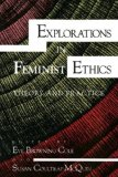 Explorations in Feminist Ethics: Theory and Practice (A Midland Book)