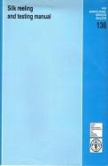 Silk Reeling & Testing Manual 136
