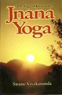 Jnana Yoga : The Yoga Of Knowledge