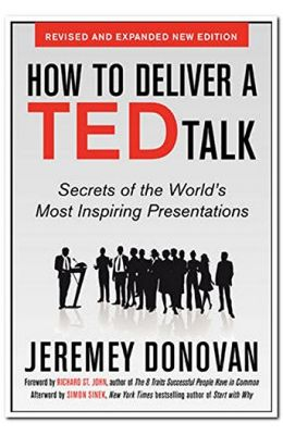 How to Deliver A Ted Talk: Secrets of The Worlds Most Inspiring Presentations
