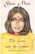 Shree Maa The Guru & The Goddess