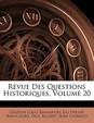 Revue Des Questions Historiques, Volume 20