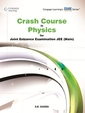 CRASH COURSE IN PHYSICS FOR JOINT ENTRANCE EXAM   JEE MAIN